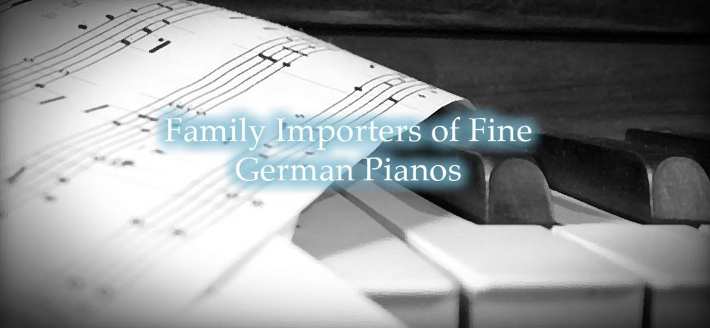 Family Importer of Fine German Pianos